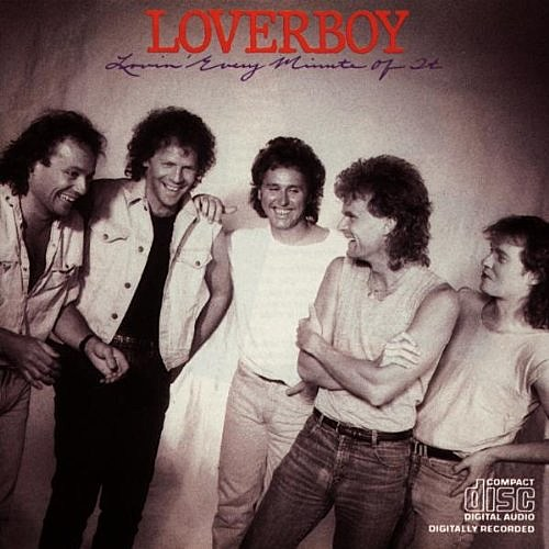 Loverboy_lovin' every minute of it